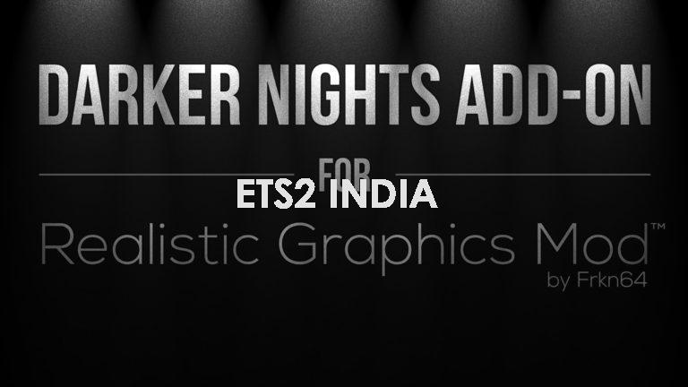 ETS 2 – DARKER NIGHTS ADD-ON FOR REALISTIC GRAPHICS MOD